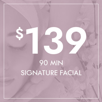 Gift Voucher - 90 Min Signature Facial for $139
