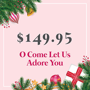 O Come Let Us Adore You for $149.95