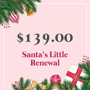 Santa's Little Renewal for $139.00