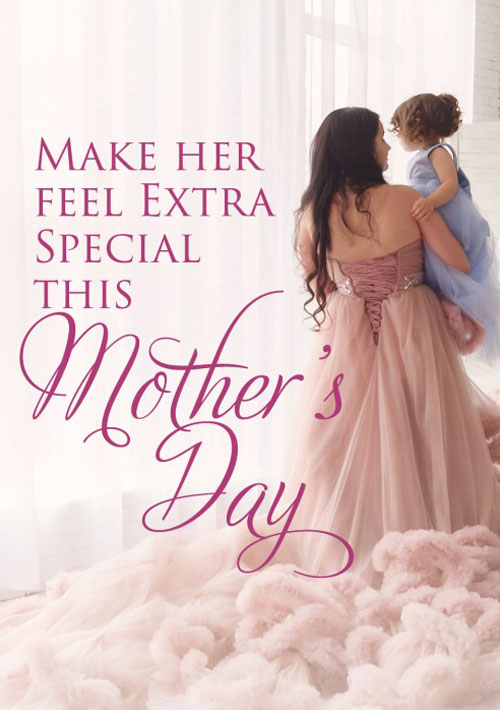 Make Her Feel Extra Special This Mother's Day